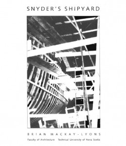 An architectural study of Snyder's Shipyard infrastructure was published in 1994 by the Technical University of Nova Scotia (TUNS)